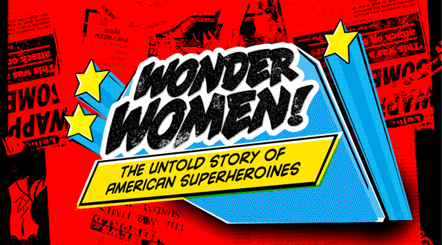 Wonder Woman: The Untold Story of American Superheroines